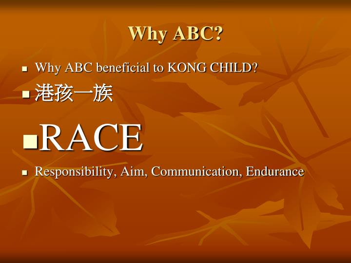 Why ABC?