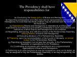 the presidency shall have responsibilities for