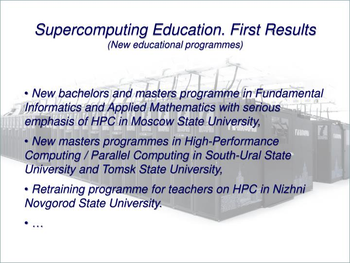 Supercomputing Education. First Results