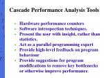 cascade performance analysis tools