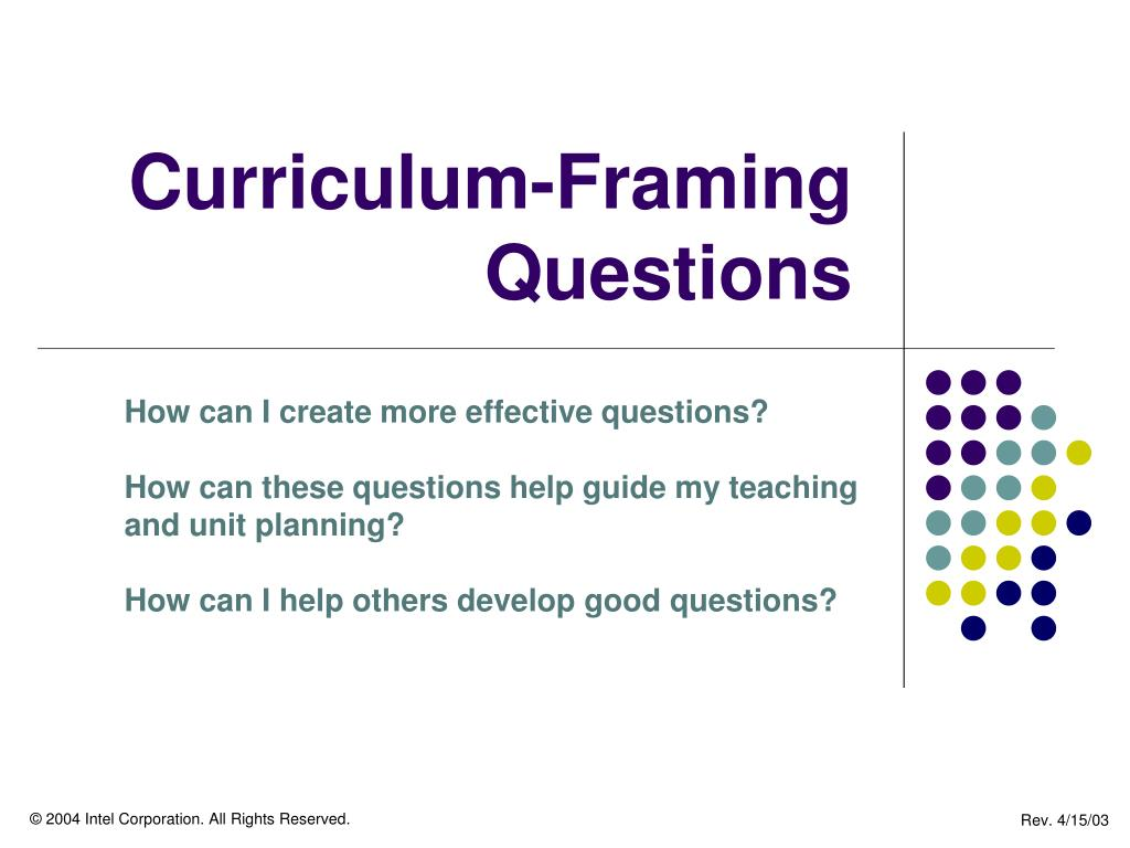 PPT - Curriculum-Framing Questions PowerPoint Presentation - ID:3545843