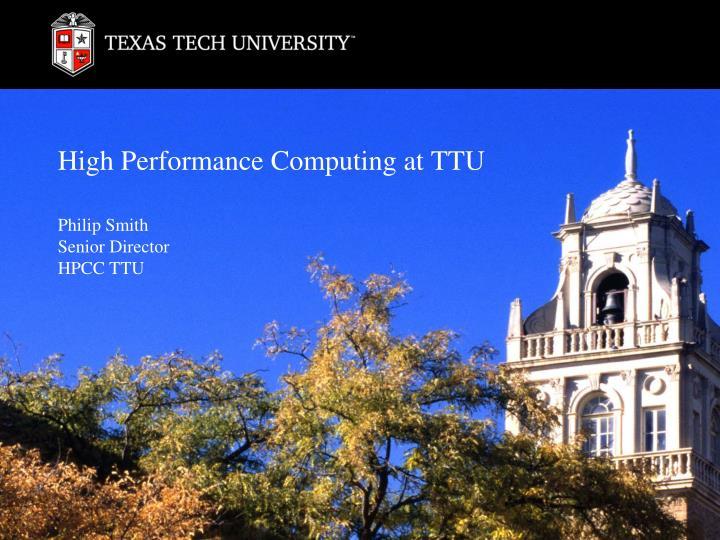 high performance computing at ttu n.