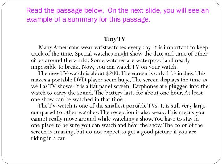 Read the passage below on the next slide you will see an example of a summary for this passage