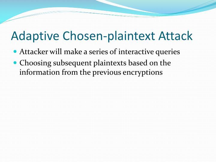 Adaptive Chosen-plaintext Attack