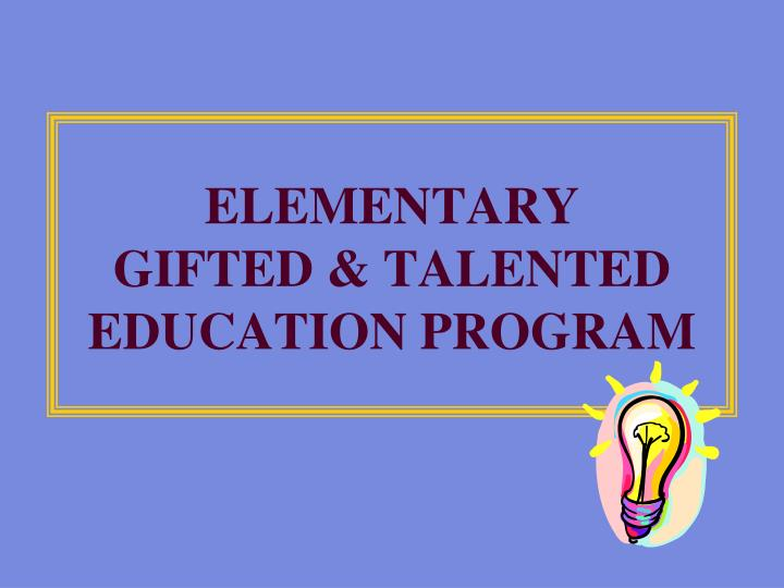 elementary gifted talented education program n.