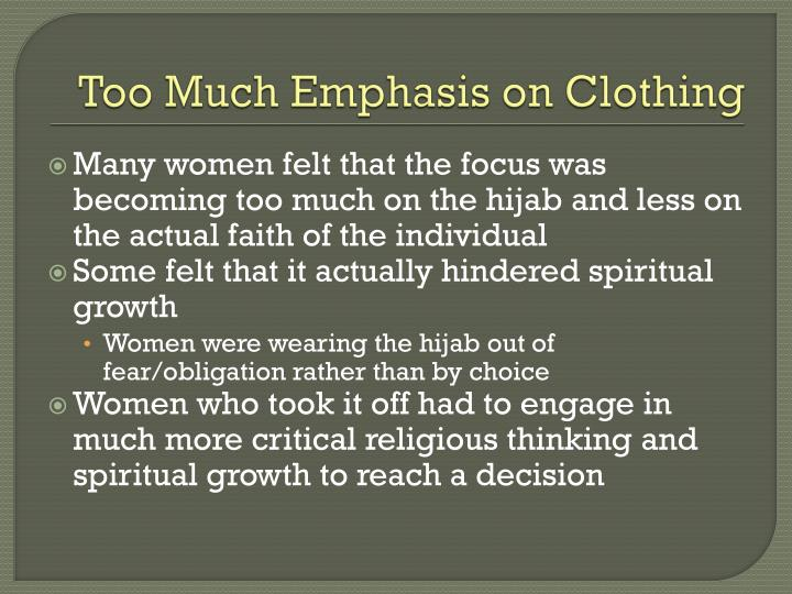 Too Much Emphasis on Clothing