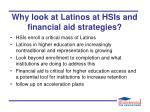 why look at latinos at hsis and financial aid strategies