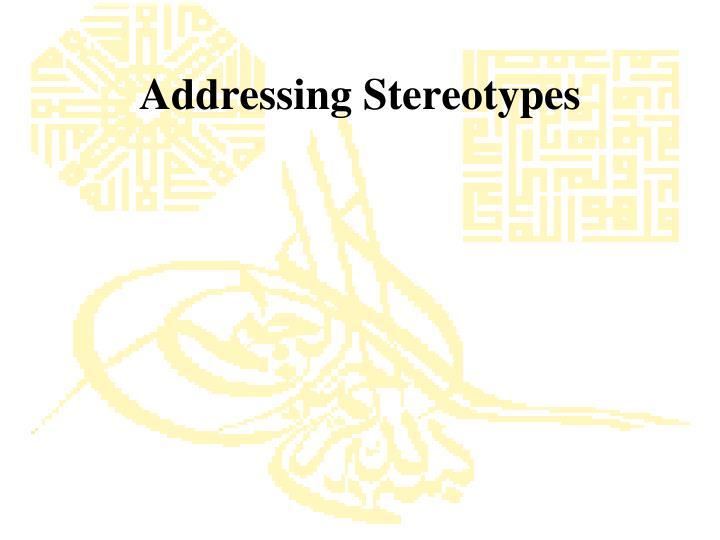 Addressing Stereotypes