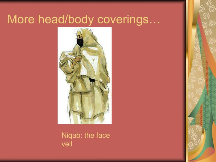 More head/body coverings…