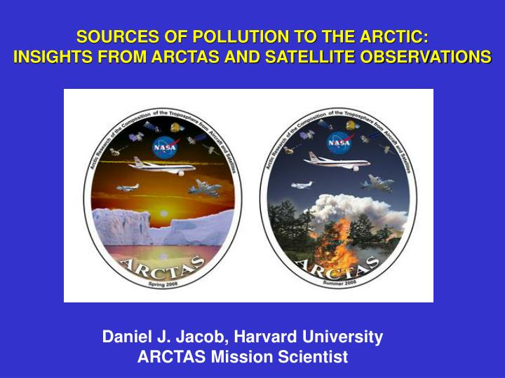 sources of pollution to the arctic insights from arctas and satellite observations n.