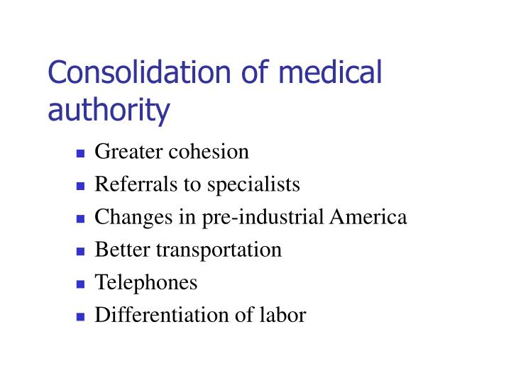Consolidation of medical authority