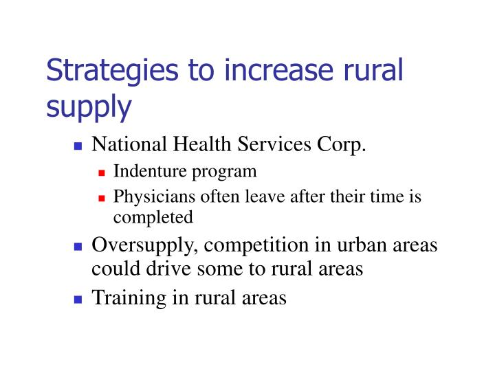 Strategies to increase rural supply