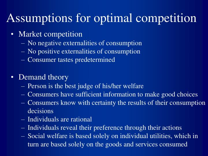 Assumptions for optimal competition