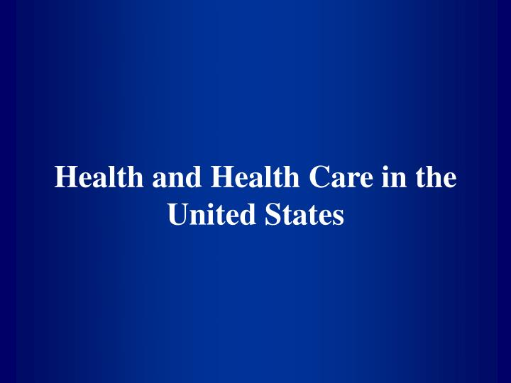 Health and health care in the united states