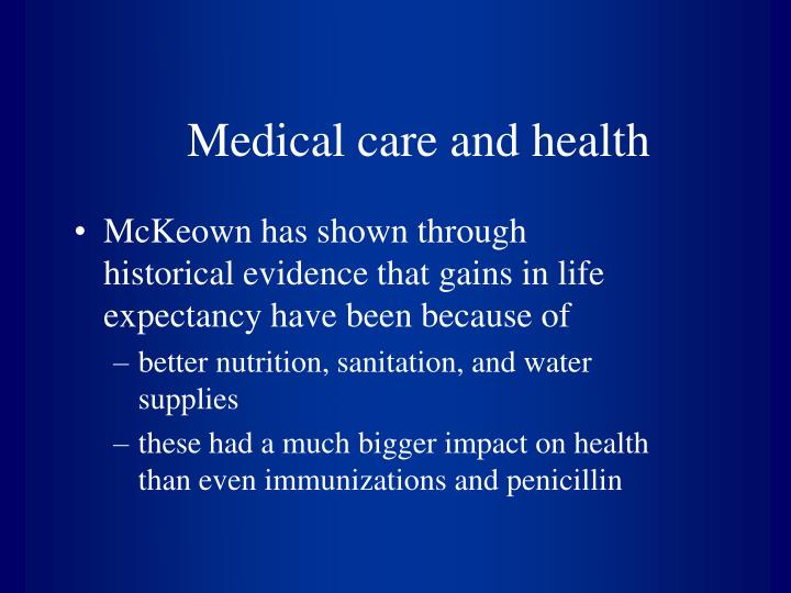 Medical care and health