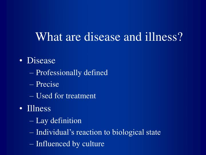 What are disease and illness?