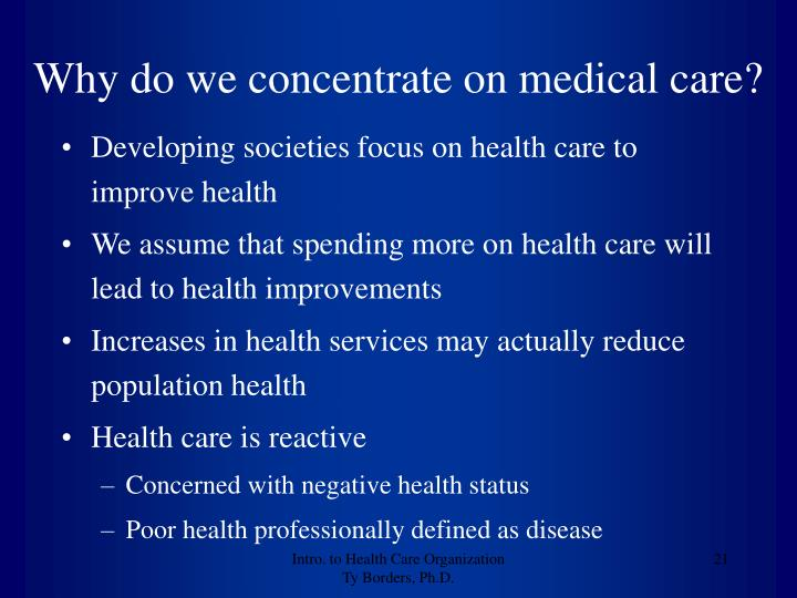 Why do we concentrate on medical care?
