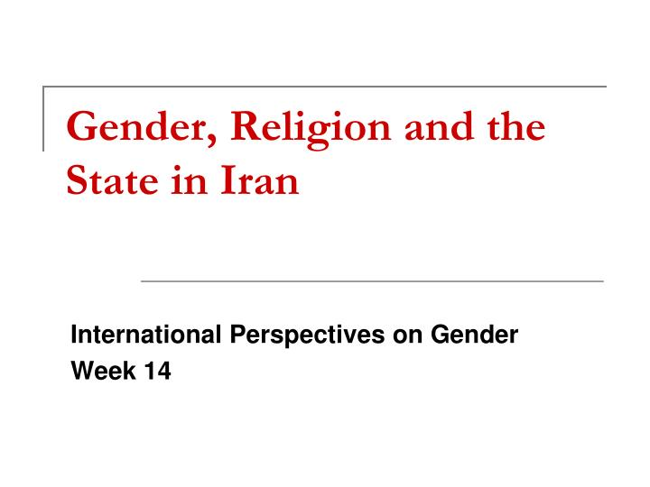 gender religion and the state in iran n.
