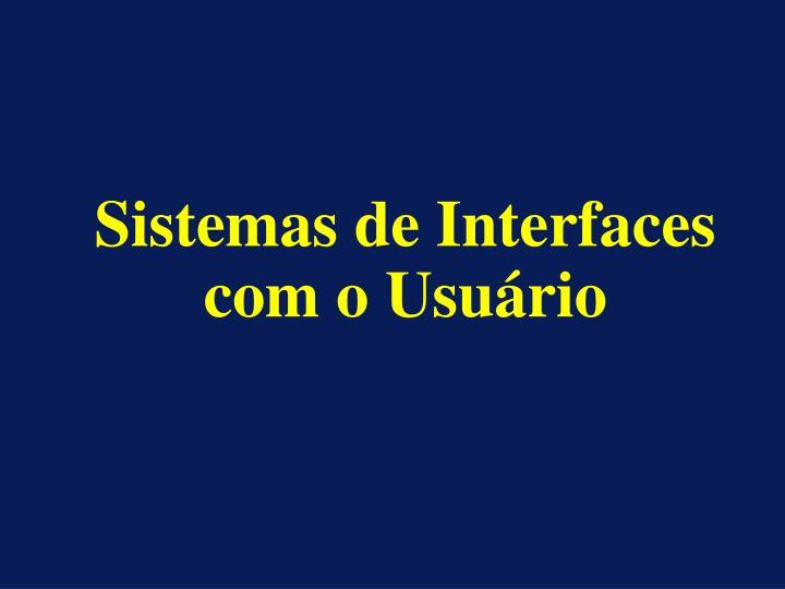 sistemas de interfaces com o usu rio n.