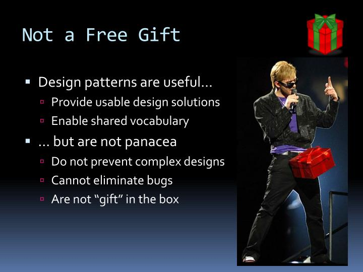 Not a Free Gift