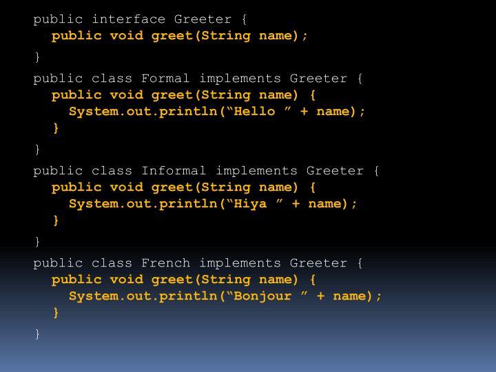 public interface Greeter {