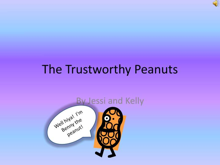 The trustworthy peanuts
