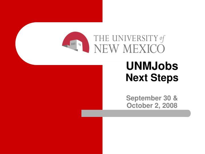 unmjobs next steps september 30 october 2 2008 n.