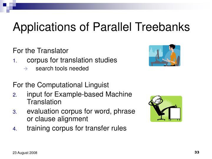 Applications of Parallel Treebanks
