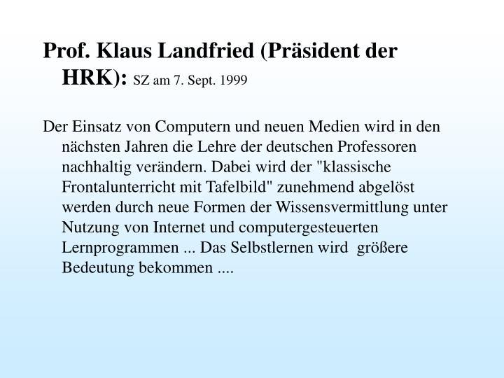Prof. Klaus Landfried (Präsident der HRK):