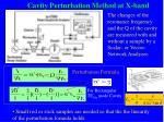 cavity perturbation method at x band