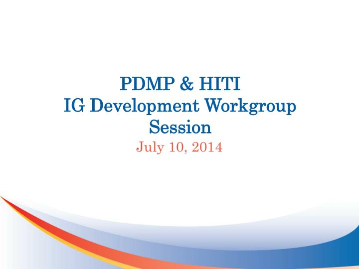 pdmp hiti ig development workgroup session