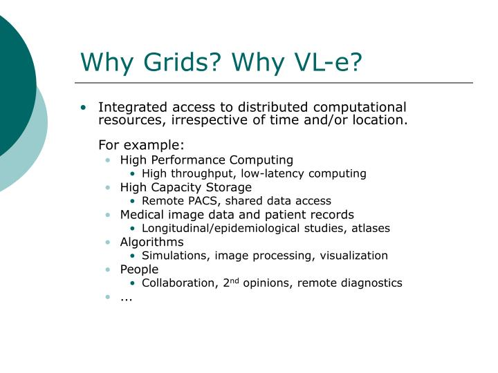 Why Grids? Why VL-e?