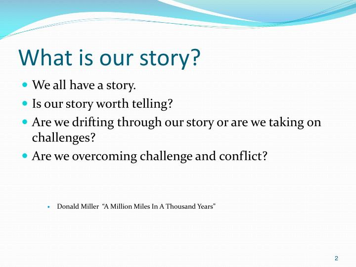 What is our story