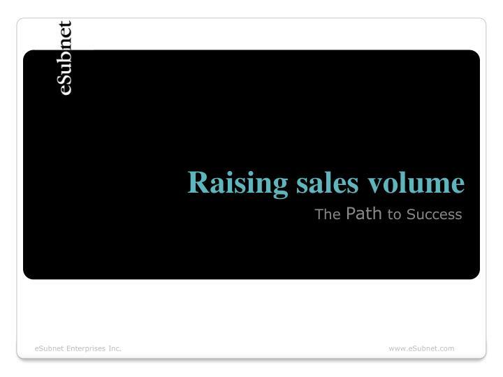Raising sales volume