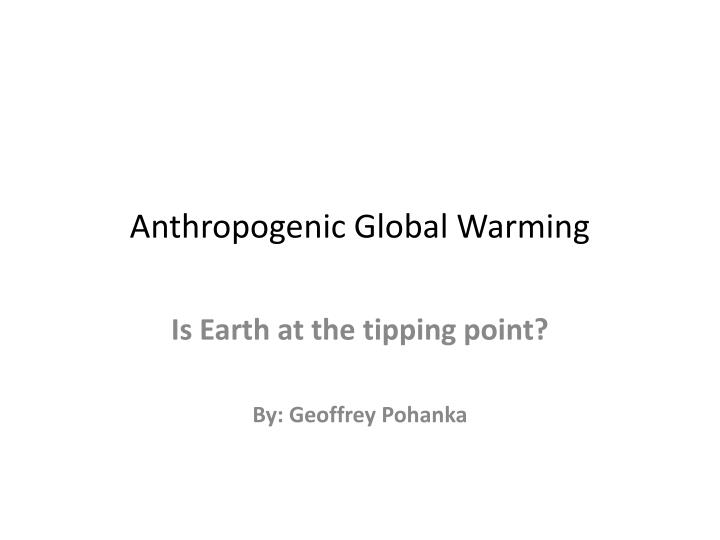 anthropogenic global warming n.