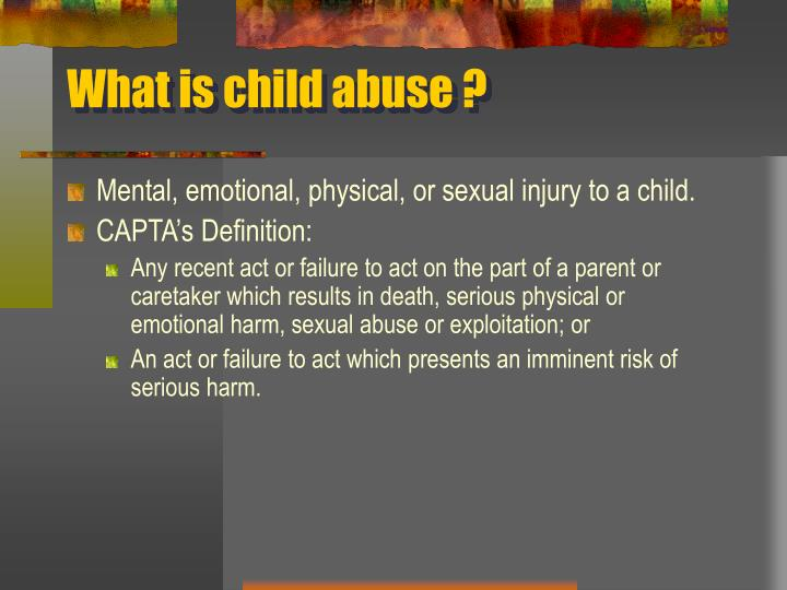 What is child abuse ?