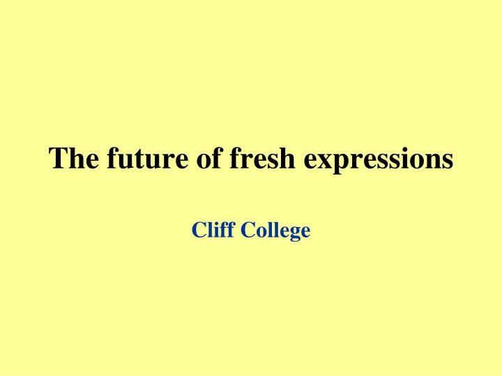 the future of fresh expressions n.
