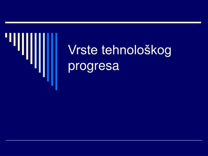 Vrste tehnolo kog progresa