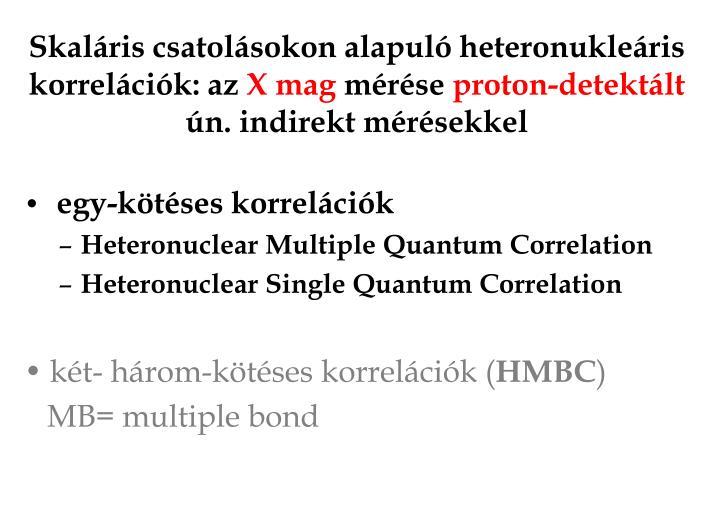 Skaláris csatolásokon alapuló heteronukleáris korrelációk: az
