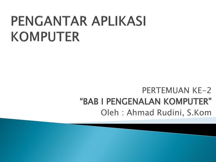 pengantar aplikasi komputer n.