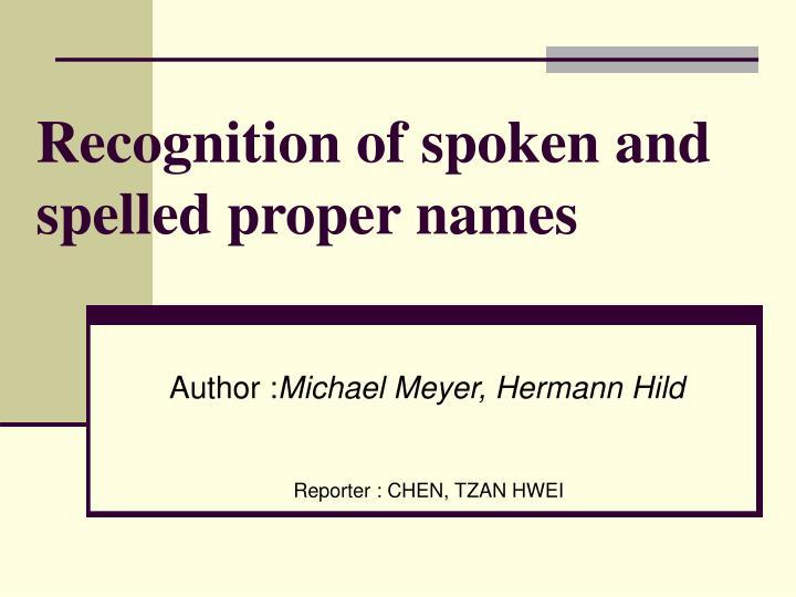 recognition of spoken and spelled proper names n.
