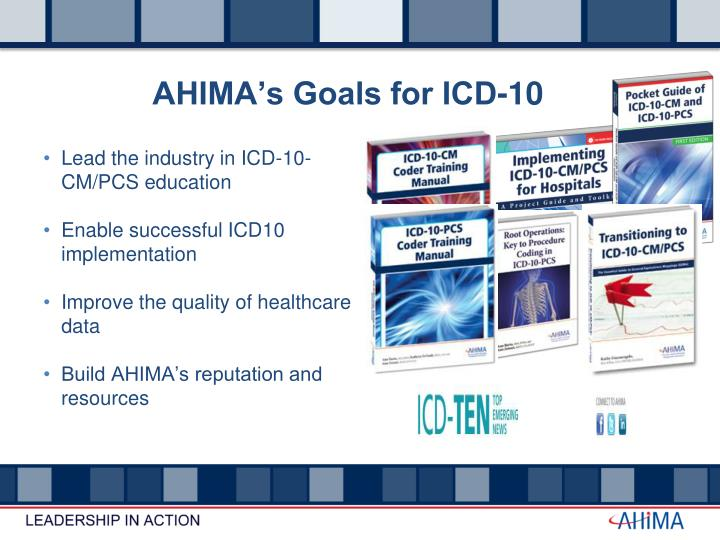 AHIMA's Goals for ICD-10