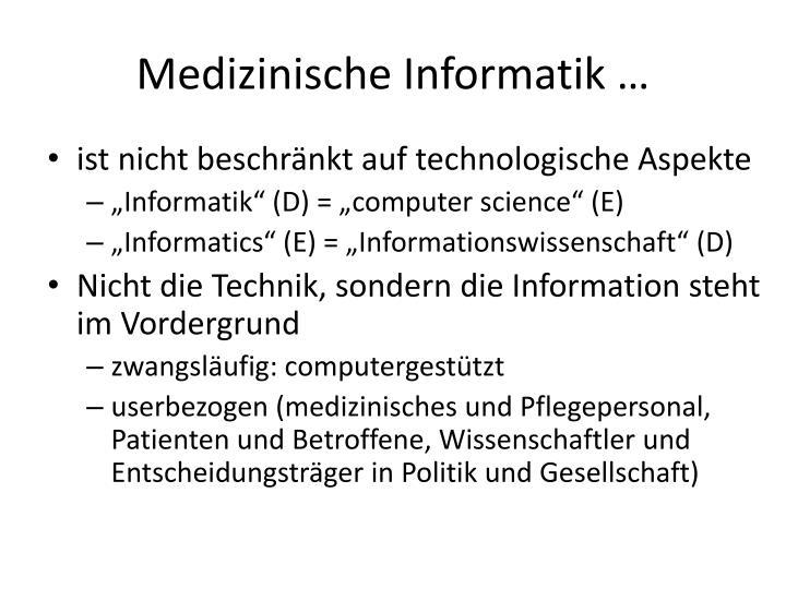 Medizinische Informatik …