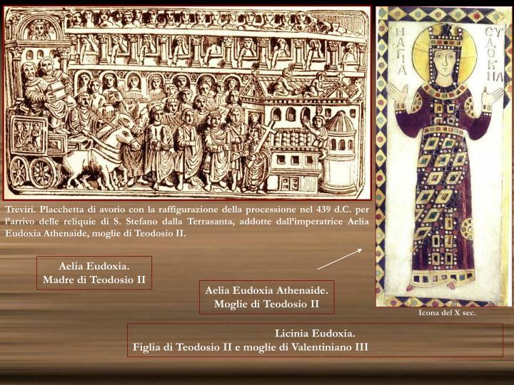 Treviri. Placchetta di avorio con la raffigurazione della processione nel 439 d.C. per l'arrivo delle reliquie di S. Stefano dalla Terrasanta, addotte dall'imperatrice Aelia Eudoxia Athenaide, moglie di Teodosio II.