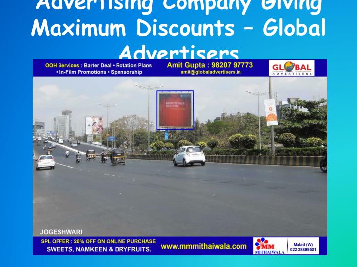 Advertising company giving maximum discounts global advertisers