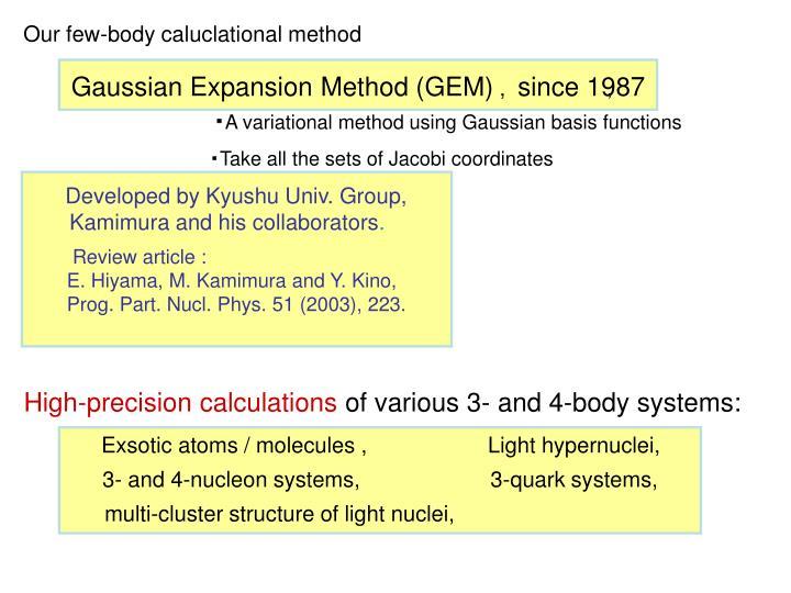 Our few-body caluclational method