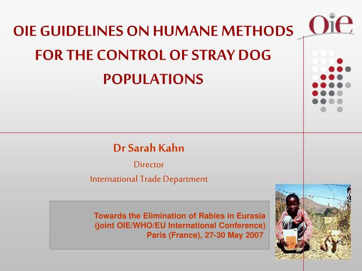 OIE GUIDELINES ON HUMANE METHODS FOR THE CONTROL OF STRAY DOG POPULATIONS
