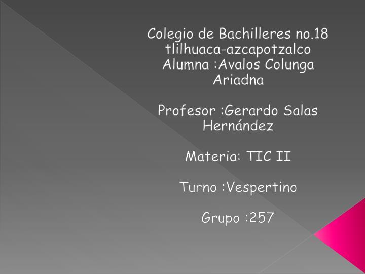 e66e97792 PPT - Colegio de Bachilleres no.18 tlilhuaca -azcapotzalco Alumna ...