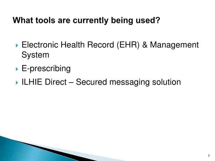 What tools are currently being used?