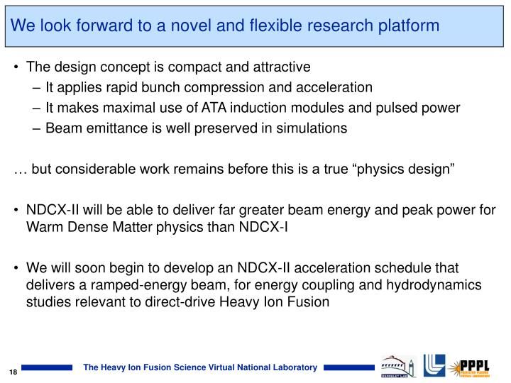 We look forward to a novel and flexible research platform